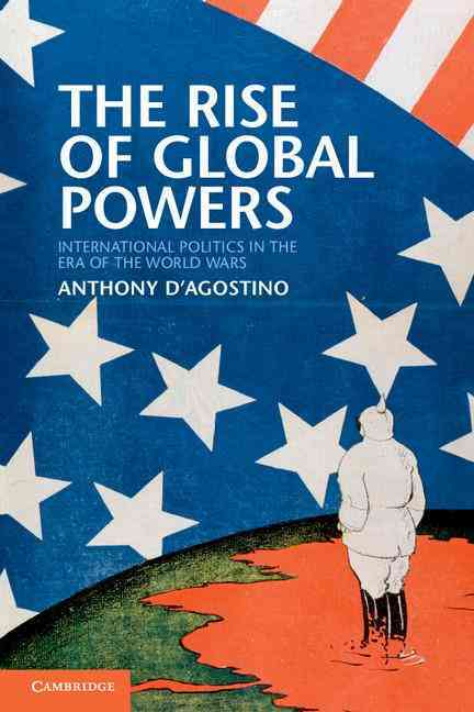 The Rise of Global Powers By D'Agostino, Anthony