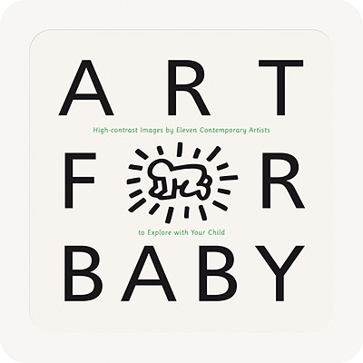 Art for Baby By Morrison, Paul/ Haring, Keith (ILT)/ Opie, Julian (CON)/ Hirst, Damien (CON)