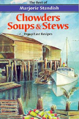 Chowders, Soups and Stews By Standish, Marjorie