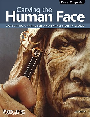 Carving the Human Face By Phares, Jeff